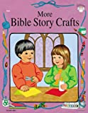 More Bible Story Crafts, Vincent Douglas and School Specialty Publishing Staff, 0742402789