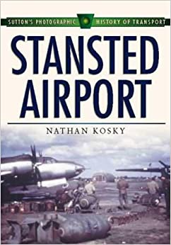 Book Stansted Airport (Sutton's Photographic History of Transport)