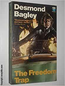 a report of book no 4 the freedom trap by desmond bagley Buy running blind / the freedom trap paperback by desmond bagley free delivery on orders over £20.