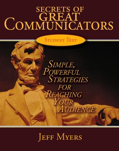 Secrets of Great Communicators: Simple, Powerful Strategies for ReachingThe Heart Of Your Audience