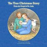 The True Christmas Story: From the Gospel of St. Luke