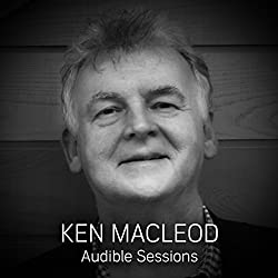 FREE: Audible Sessions with Ken MacLeod