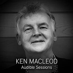 FREE: Audible Sessions with Ken MacLeod Speech