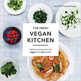 The Fresh Vegan Kitchen: Delicious Recipes for the Vegan and ...