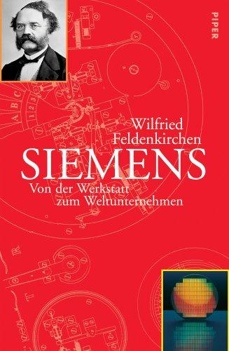 Siemens: Von der Werkstatt zum Weltunternehmen
