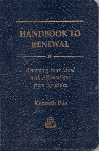 Handbook to Renewal: Renewing Your Mind With Affirmations from -