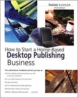 Buy How to Start a Home-Based Desktop Publishing Business, 3rd Book
