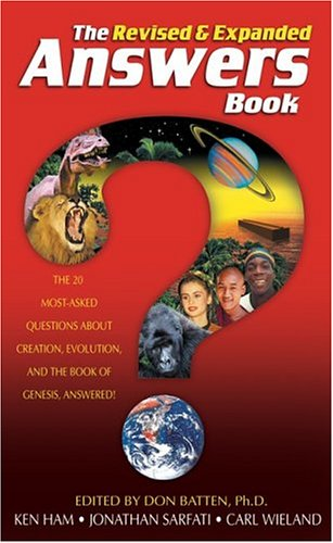 The Answers Book: The 20 Most-Asked Questions About Creation, Evolution & the Book of Genesis Answered! Revised & Expanded Edition