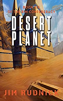 Desert Planet (THE RIM CONFEDERACY Book 6) by [Rudnick, Jim]