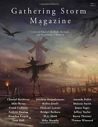 Gathering Storm Magazine, Year 1, Issue 5: Collected Tales of the Dark, the Light, and Everything in Between