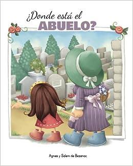 Epublibre Descargar Libros Gratis ¿donde Está El Abuelo?: Mi Visita Al Cementerio Epub Ingles