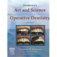 Sturdevant's Art and Science of Operative Dentistry (Roberson, Sturdevant's Art...