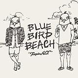 Blue Bird Beach - Tropicall [Japan CD] BBBL-1