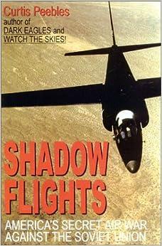 Book Shadow Flights: America's Secret Airwar Against the Soviet Union: A Cold War History