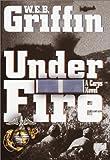 Under Fire, W. E. B. Griffin, 0375431608