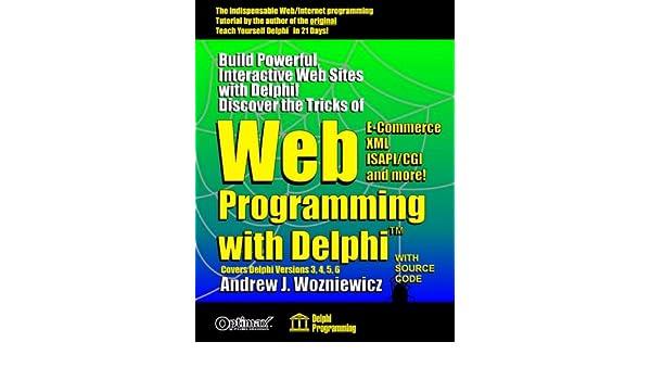 Web Programming with Delphi (Delphi Programming): Andrew J