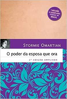 O poder da esposa que ora: 2ª edição ampliada