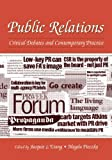 Public Relations : Critical Debates and Contemporary Practice, , 0805846182