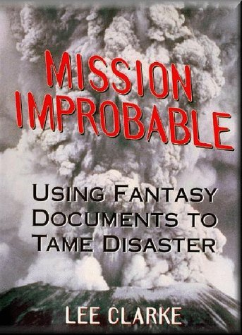 Mission Improbable: Using Fantasy Documents to Tame Disaster