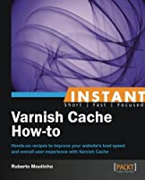 Instant Varnish Cache How-to Front Cover