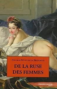 De la ruse des femmes par Nicolas Edme  Restif de La Bretonne