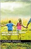 Amazing Adventures Through Wholesome Children