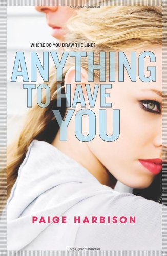 Anything to Have You (Harlequin Teen)
