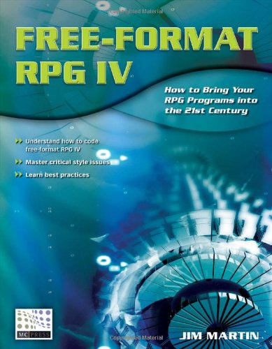 Free-Format RPG IV: How to Bring Your RPG Programs Into the 21st Century