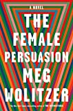 Image of The Female Persuasion: A Novel