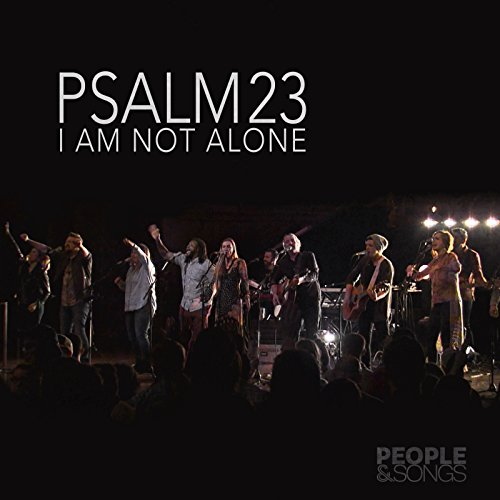 Psalm 23 (I Am Not Alone) (Alone Music)