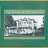 Estates of Old Toronto, Liz Lundell, 1550462199