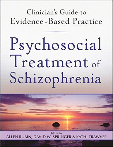 Psychosocial Treatment of Schizophrenia (Clinician?? Guide to Evidence-Based Practice Series) by Allen Rubin (2010-09-17)