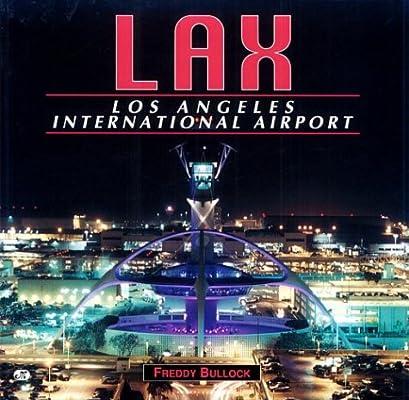 LAX: Los Angeles International Airport: Freddy Bullock