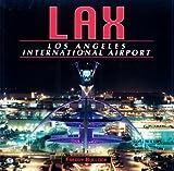 LAX: Los Angeles International  Airport
