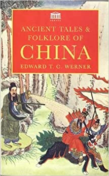 Ancient Tales and Folklore of China by Edward Theodore Chalmers Werner (1995-01-04)