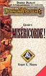 Les Royaumes Oubliés - Double Diamant, Épisode 4 : Miséricorde ! par Moore