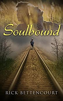 Soulbound by [Bettencourt, Rick]