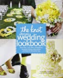 img - for The Knot Ultimate Wedding Lookbook: More Than 1,000 Cakes, Centerpieces, Bouquets, Dresses, Decorations, and Ideas for the Perfect Day book / textbook / text book
