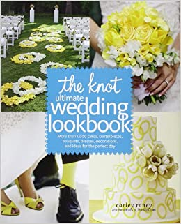 Amazon the knot ultimate wedding lookbook more than 1000 amazon the knot ultimate wedding lookbook more than 1000 cakes centerpieces bouquets dresses decorations and ideas for the perfect day junglespirit Gallery