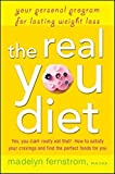 The Real You Diet: Your Personal Program for Lasting Weight Loss