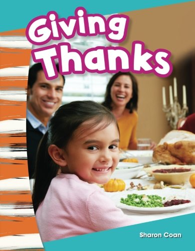Giving Thanks (Social Studies Readers : Content and - Oakley Thanksgiving