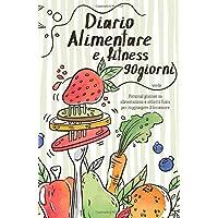 Diario alimentare e fitness 90 giorni verde: Personal planner su alimentazione e attività fisica per raggiungere il benessere