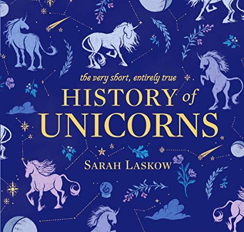 True Unicorn - The Very Short, Entirely True History of Unicorns