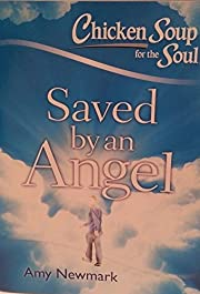 Chicken Soup for the Soul Saved by an Angel…