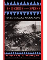 The Washing Of The Spears: The Rise And Fall Of The Zulu Nation