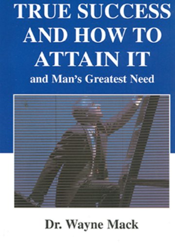 Download True Success and How to Attain It: And Man's Greatest Need ebook
