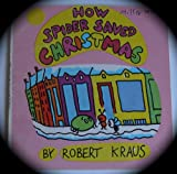 How Spider Saved Christmas, Robert Kraus, 0525623043