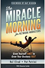 The Miracle Morning for Network Marketers: Grow Yourself FIRST to Grow Your Business Fast (The Miracle Morning Book Series) Paperback