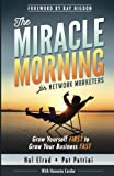 img - for The Miracle Morning for Network Marketers: Grow Yourself FIRST to Grow Your Business Fast (The Miracle Morning Book Series) book / textbook / text book