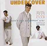 Undercover - Ain't No Stoppin' Us - PWL International - 4509-96524-2